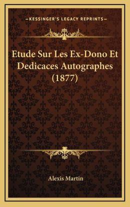 Etude Sur Les Ex-Dono Et Dedicaces Autographes (1877)