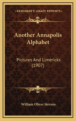 Another Annapolis Alphabet: Pictures And Limericks (1907)