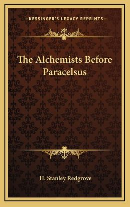 The Alchemists Before Paracelsus