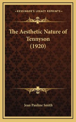 The Aesthetic Nature of Tennyson (1920)