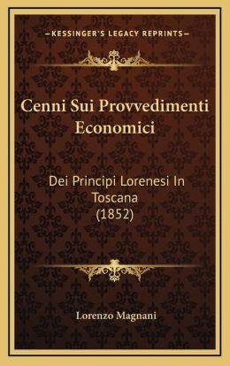 Cenni Sui Provvedimenti Economici: Dei Principi Lorenesi In Toscana (1852)