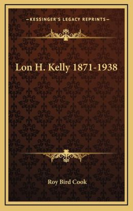 Lon H. Kelly 1871-1938