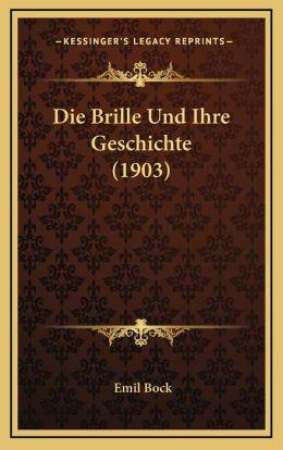 Die Brille Und Ihre Geschichte (1903)