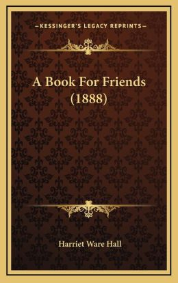 A Book For Friends (1888)