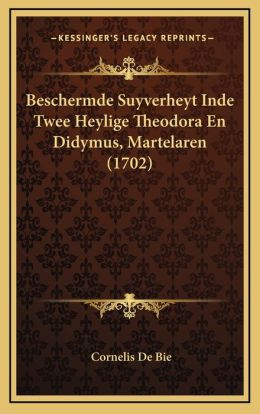 Beschermde Suyverheyt Inde Twee Heylige Theodora En Didymus, Martelaren (1702)