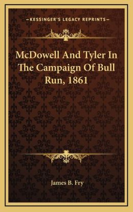 McDowell And Tyler In The Campaign Of Bull Run, 1861