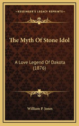 The Myth Of Stone Idol: A Love Legend Of Dakota (1876)