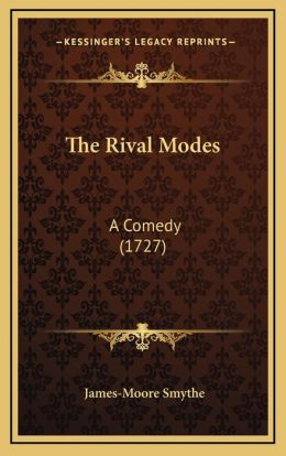 The Rival Modes: A Comedy (1727)
