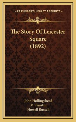 The Story Of Leicester Square (1892)