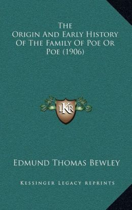 The Origin And Early History Of The Family Of Poe Or Poe (1906)