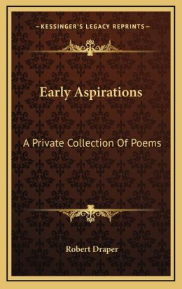 Early Aspirations: A Private Collection Of Poems