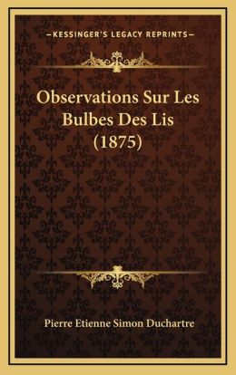 Observations Sur Les Bulbes Des Lis (1875)