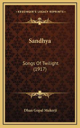 Sandhya: Songs Of Twilight (1917)