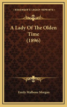 A Lady Of The Olden Time (1896)