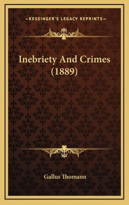 Inebriety And Crimes (1889)