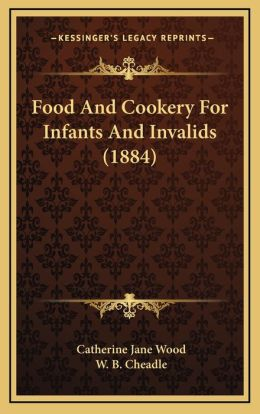 Food And Cookery For Infants And Invalids (1884)