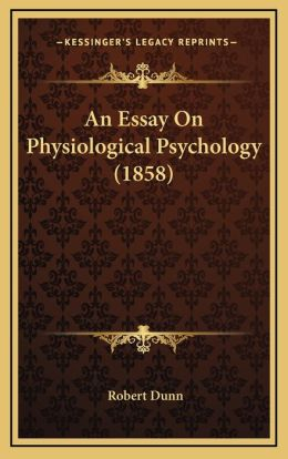 An Essay On Physiological Psychology (1858)