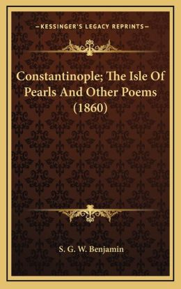 Constantinople; The Isle Of Pearls And Other Poems (1860)