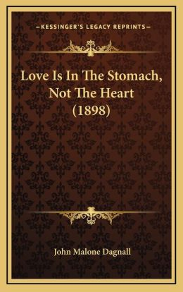 Love Is In The Stomach, Not The Heart (1898)