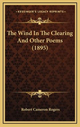 The Wind In The Clearing And Other Poems (1895)