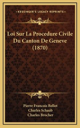 Loi Sur La Procedure Civile Du Canton De Geneve (1870)