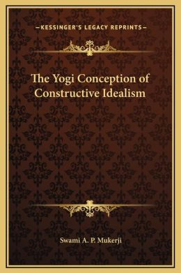 The Yogi Conception Of Constructive Idealism