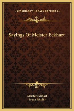 Sayings Of Meister Eckhart