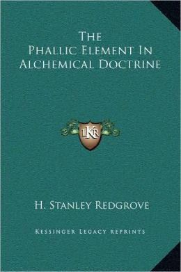 The Phallic Element In Alchemical Doctrine
