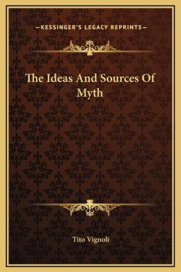The Ideas And Sources Of Myth