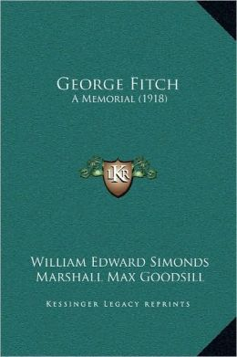 George Fitch: A Memorial (1918)