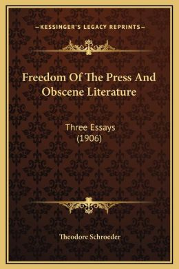Freedom Of The Press And Obscene Literature: Three Essays (1906)