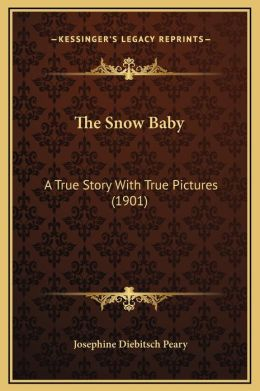 The Snow Baby: A True Story With True Pictures (1901)