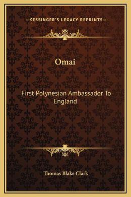 Omai: First Polynesian Ambassador To England