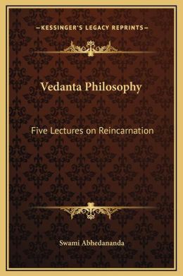 Vedanta Philosophy: Five Lectures on Reincarnation