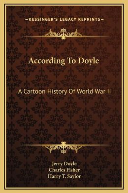 According To Doyle: A Cartoon History Of World War II