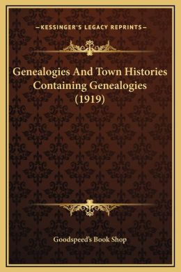 Genealogies And Town Histories Containing Genealogies (1919)