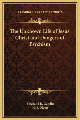 The Unknown Life of Jesus Christ and Dangers of Psychism