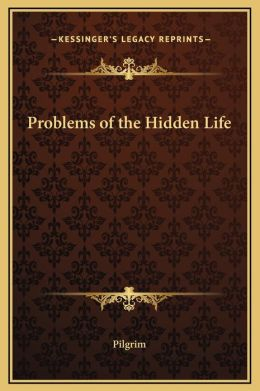 Problems of the Hidden Life