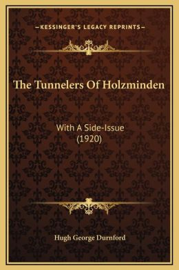 The Tunnelers Of Holzminden: With A Side-Issue (1920)