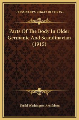 Parts Of The Body In Older Germanic And Scandinavian (1915)