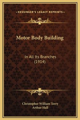 Motor Body Building: In All Its Branches (1914)