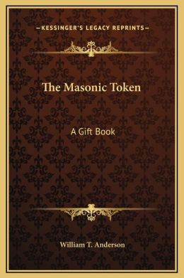 The Masonic Token: A Gift Book