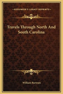 Travels Through North And South Carolina