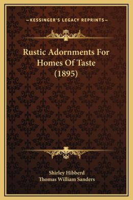 Rustic Adornments For Homes Of Taste (1895)