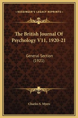 The British Journal Of Psychology V11, 1920-21: General Section (1921)