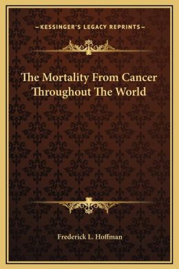 The Mortality From Cancer Throughout The World