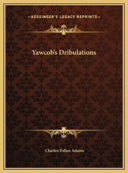 Yawcob's Dribulations