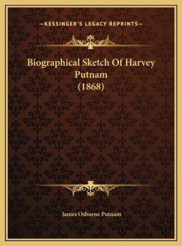 Biographical Sketch Of Harvey Putnam (1868)