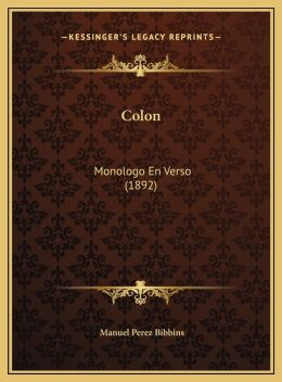 Colon: Monologo En Verso (1892)