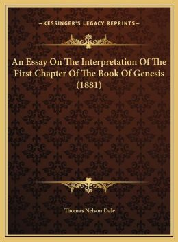 An Essay On The Interpretation Of The First Chapter Of The Book Of Genesis (1881)